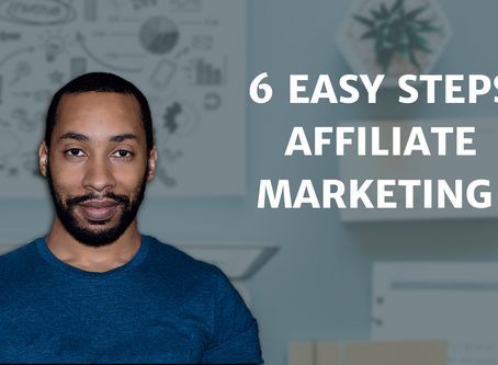 Affiliate Marketing In 6 Easy Steps