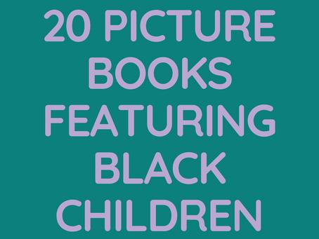 20 Picture Books Featuring Black Children