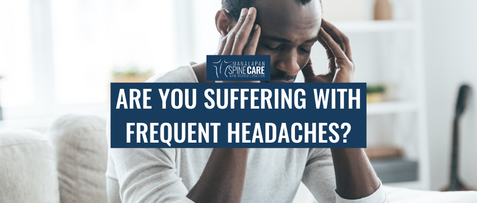 Are You Suffering with Frequent Headaches?