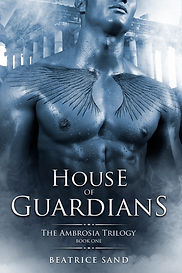 House of Guardians, The Ambrosia Trilogy, book one