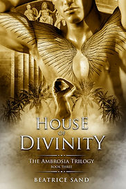House of Divinity, The Ambrosia Trilogy, book three