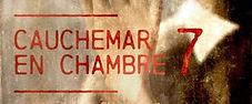 CAUCHEMAR EN CHAMBRE 7