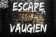 Escape Vaugien