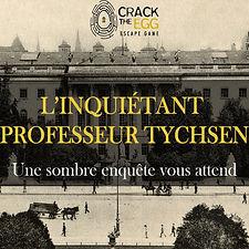 L'INQUIETANT PROFESSEUR TYCHSEN- CRACK THE EGG ESCAPE GAME PARIS