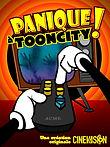 PANIQUE A TOONCITY - CINEVASION PARIS