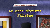 LE CHEF D'OEUVRE D'ARSENE