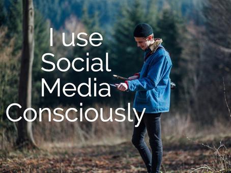 Consciously using Social Media