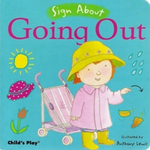 Sign About Going Out BSL Book by Childs Play