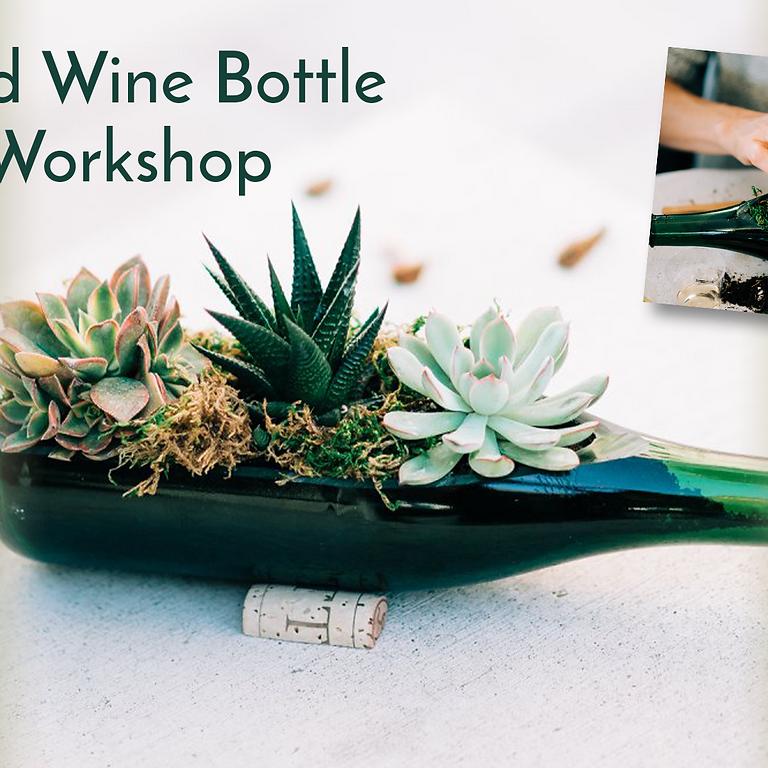 Public Virtual Workshop - Upcycled Wine Bottle Terrarium