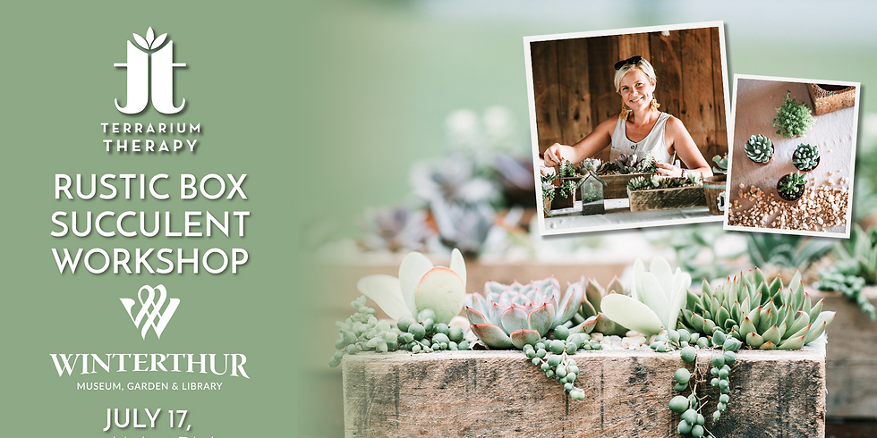 In-Person Rustic Succulent Box Workshop at Winterthur Museum's First-Annual Artisan Market