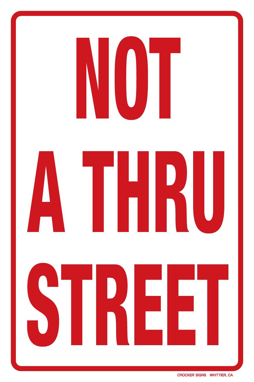 """12""""x18"""" NOT A THRU STREET"""