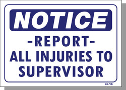 NOTICE-REPORT ALL INJURIES TO SUPERVISOR