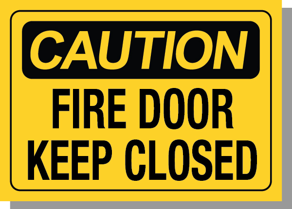 CAUTION-FIRE DOOR KEEP CLOSED