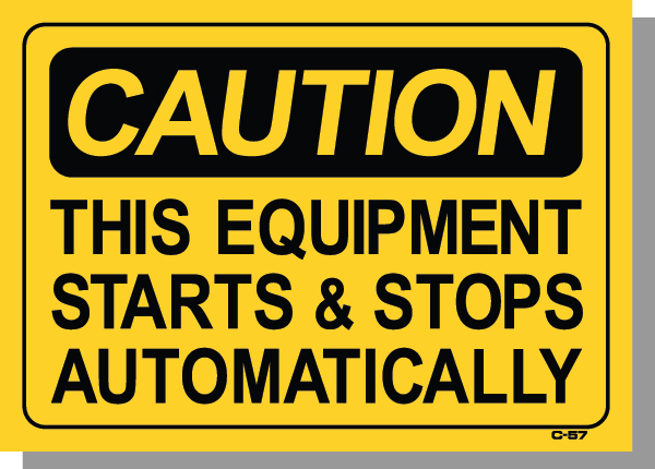 CAUTION-THIS EQUIPMENT STARTS AND STOPS AUTOMATICALLY