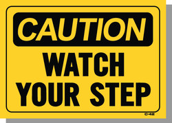 CAUTION-WATCH YOUR STEPS