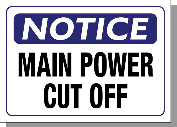 NOTICE-MAIN POWER CUT OFF