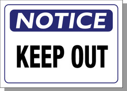 NOTICE-KEEP OUT