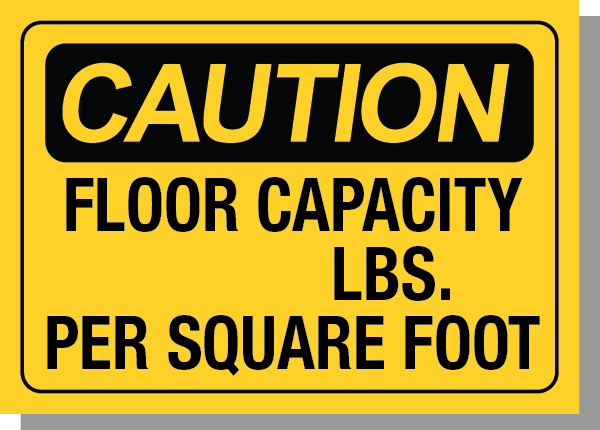 CAUTION-FLOOR CAPACITY