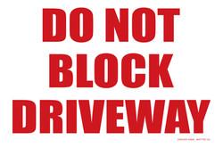 """12""""X18"""" DO NOT BLOCK DRIVEWAY"""
