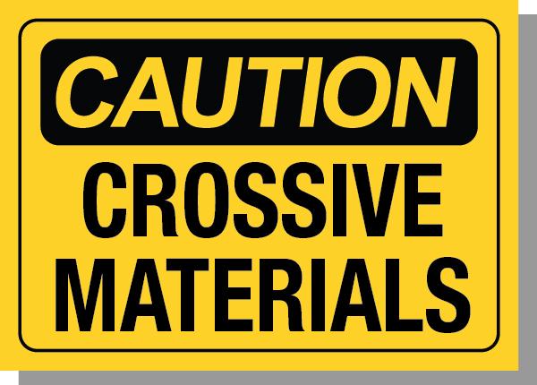CAUTION-CROSSIVE MATERIALS