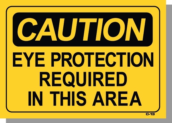 CAUTION-EYE PROTECTION REQUIRED IN THIS AREA