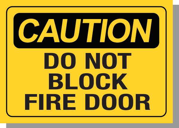 CAUTION-DO NOT BLOCK FIRE DOOR