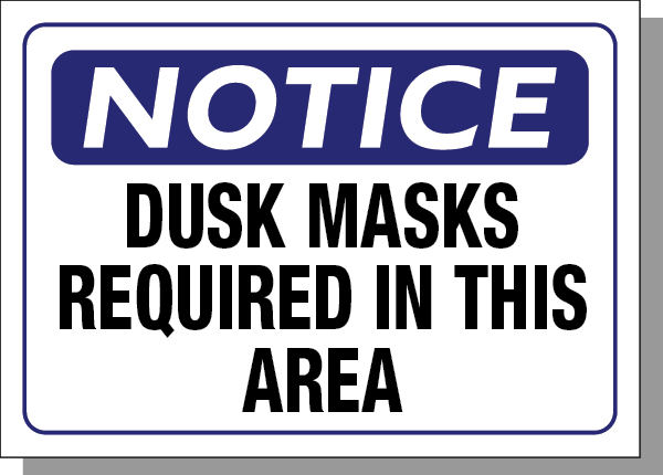 NOTICE-DUSK MASKS REQUIRED IN THIS AREA
