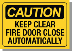 CAUTION-KEEP CLEAR FIRE DOOR CLOSE AUTOMATICALLY