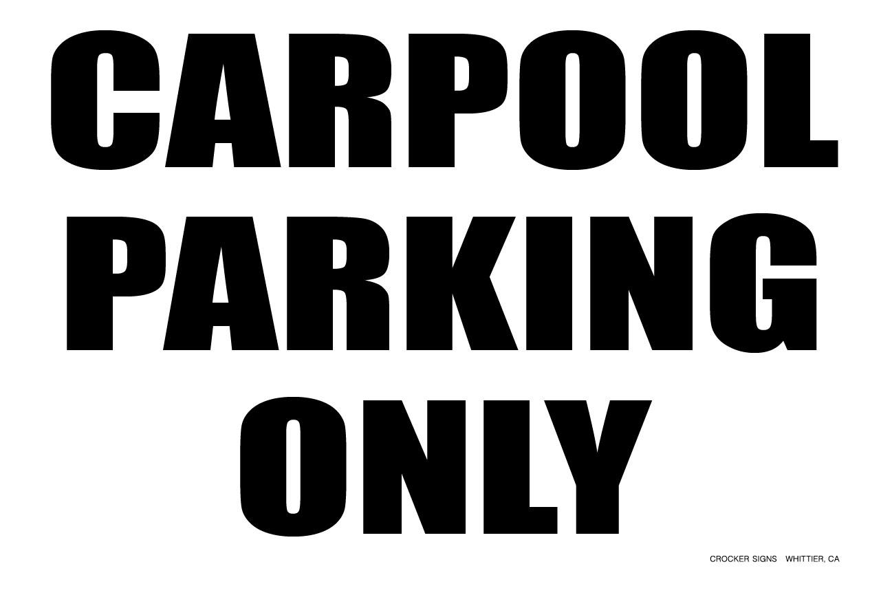 "12""X18"" CARPOOL PARKING ONLY"