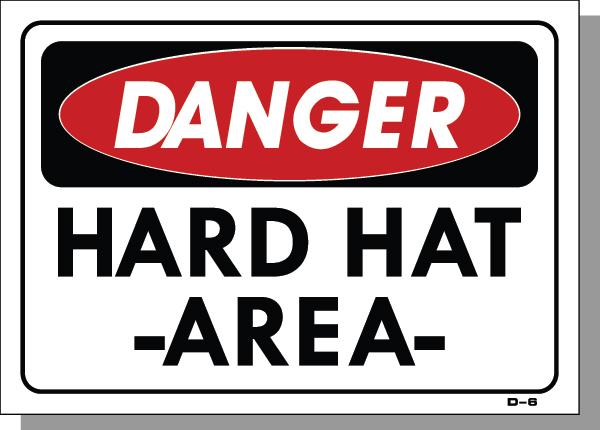 DANGER-HARD HAT AREA