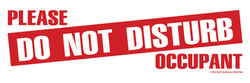 PLEASE DO NOT DISTURB OCCUPANT