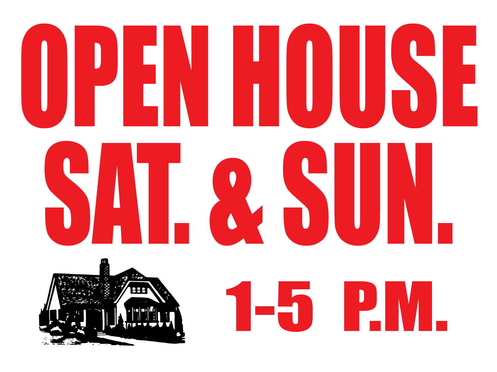 "18""X24"" OPEN HOUSE SATURDAY/SUNDAY"