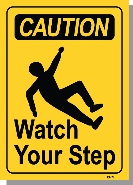 CAUTION-WATCH YOUR STEP