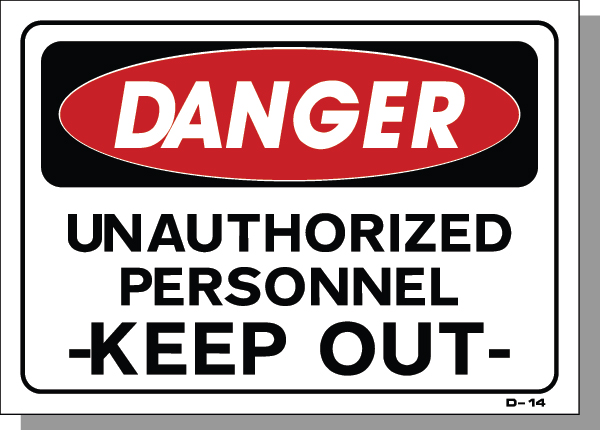 DANGER-UNAUTHORIZED PERSONNEL KEEP OUT