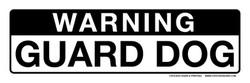 """6""""x18"""" WARNING GUARD DOG"""