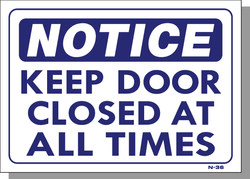 NOTICE-KEEP DOOR CLOSED AT ALL TIMES