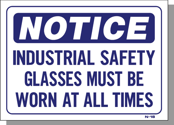 NOTICE-INDUSTRIAL SAFETY GLASSES MUST BE WORN