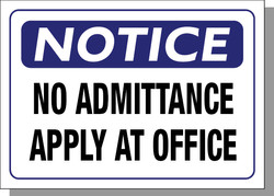 NOTICE-NO ADMITTANCE APPLY AT OFFICE
