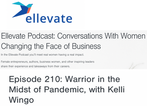 Ellevate Podcast: Warrior in the Midst of Pandemic with Kelli Wingo