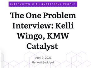 The One Problem Interview: Kelli Wingo, KMW Catalyst