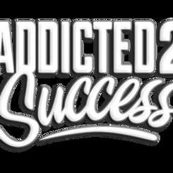 Addicted 2 Success