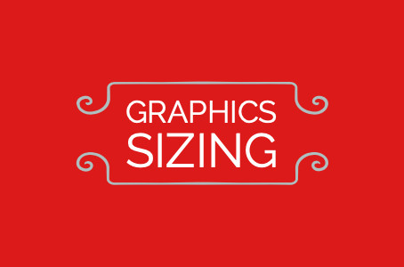 Graphics Sizing!