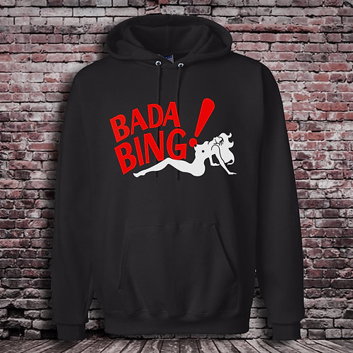 Bada Bing Hoodie