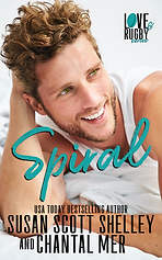 Spiral, the Love & Rugby series, by Chantal Mer and Susan Scott Shelley