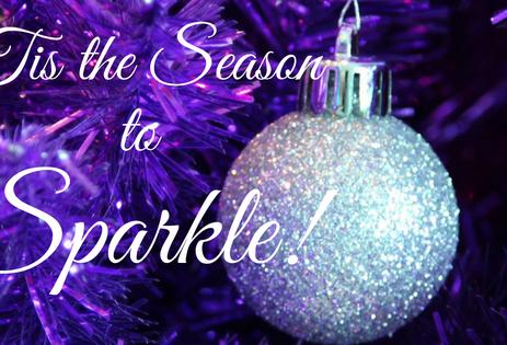Tis the Season to Sparkle!