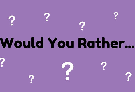 Would You Rather- A RWW Post