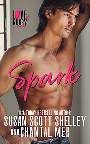 Spark, Love & Rugby series, Susan Scott Shelley and Chantal Mer