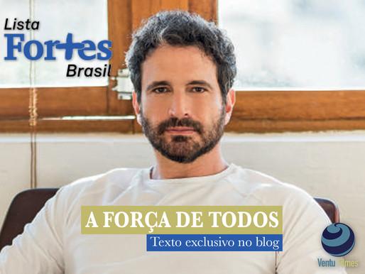 LISTA FORTES BRASIL: A FORÇA DE TODOS - Por Caco Ciocler