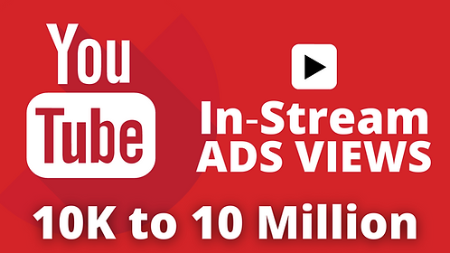 YouTube Views By Google In-Stream Ads   10K to 10 Million
