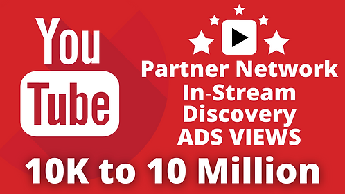 YouTube Views by Partner Network, In‑Stream & Discovery Ads   10K to 10 Million